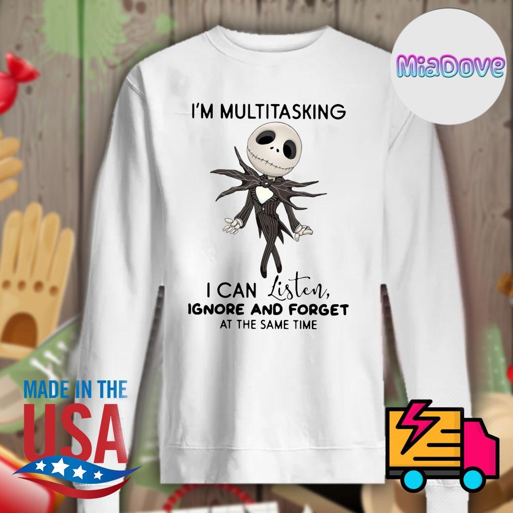 Jack Skellington I'm multitasking I can listen ignore and forget at the same time s Sweater