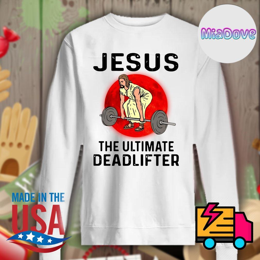Jesus the ultimate deadlifter s Sweater