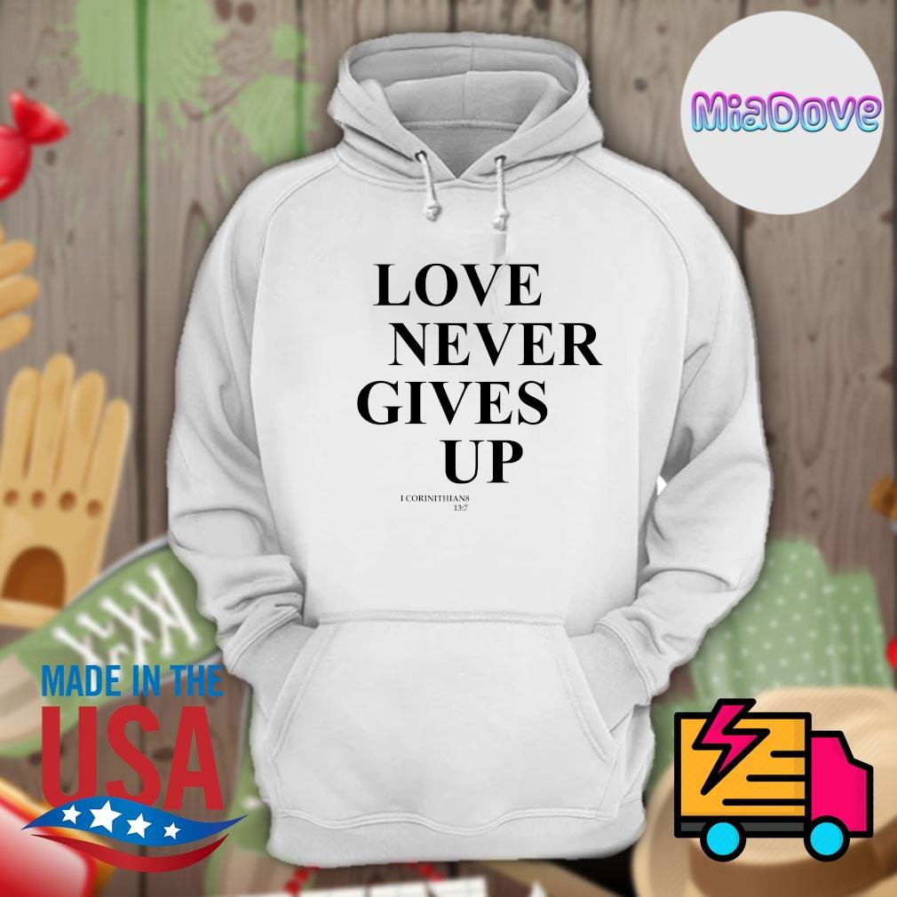 Love never gives up I corinthians 13.7 s Hoodie