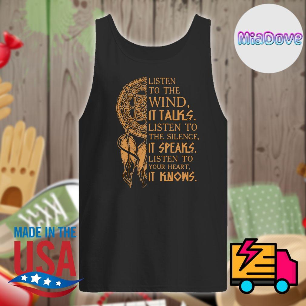 Native pride listen to the wind it talks listen to the silence it speaks listen to your heart it knows s Tank-top