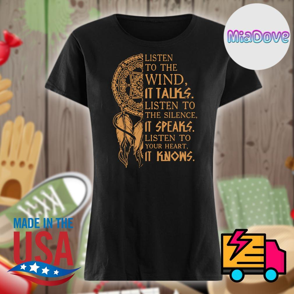 Native pride listen to the wind it talks listen to the silence it speaks listen to your heart it knows s V-neck