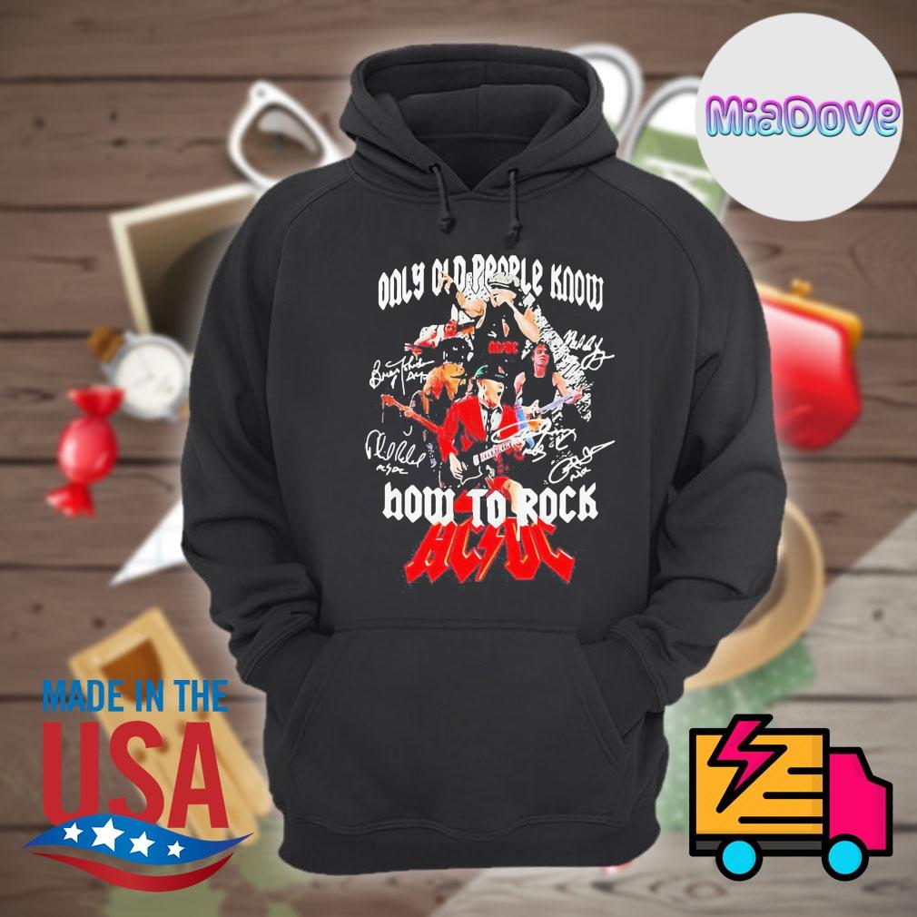 Only old people know how to Rock AC DC signatures s Hoodie