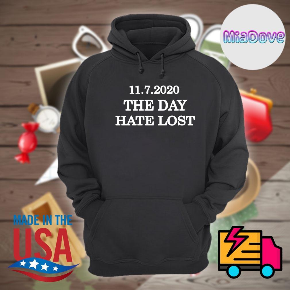 11 7 2020 the day hate lost s Hoodie