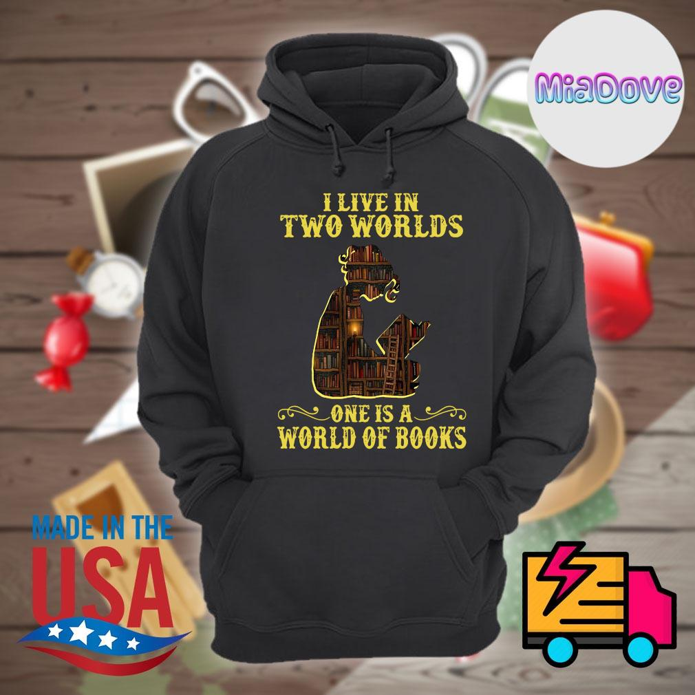 I live in two worlds one is a world of books s Hoodie