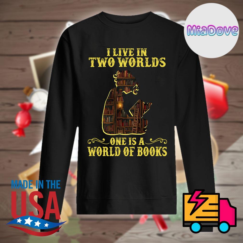 I live in two worlds one is a world of books s Sweater