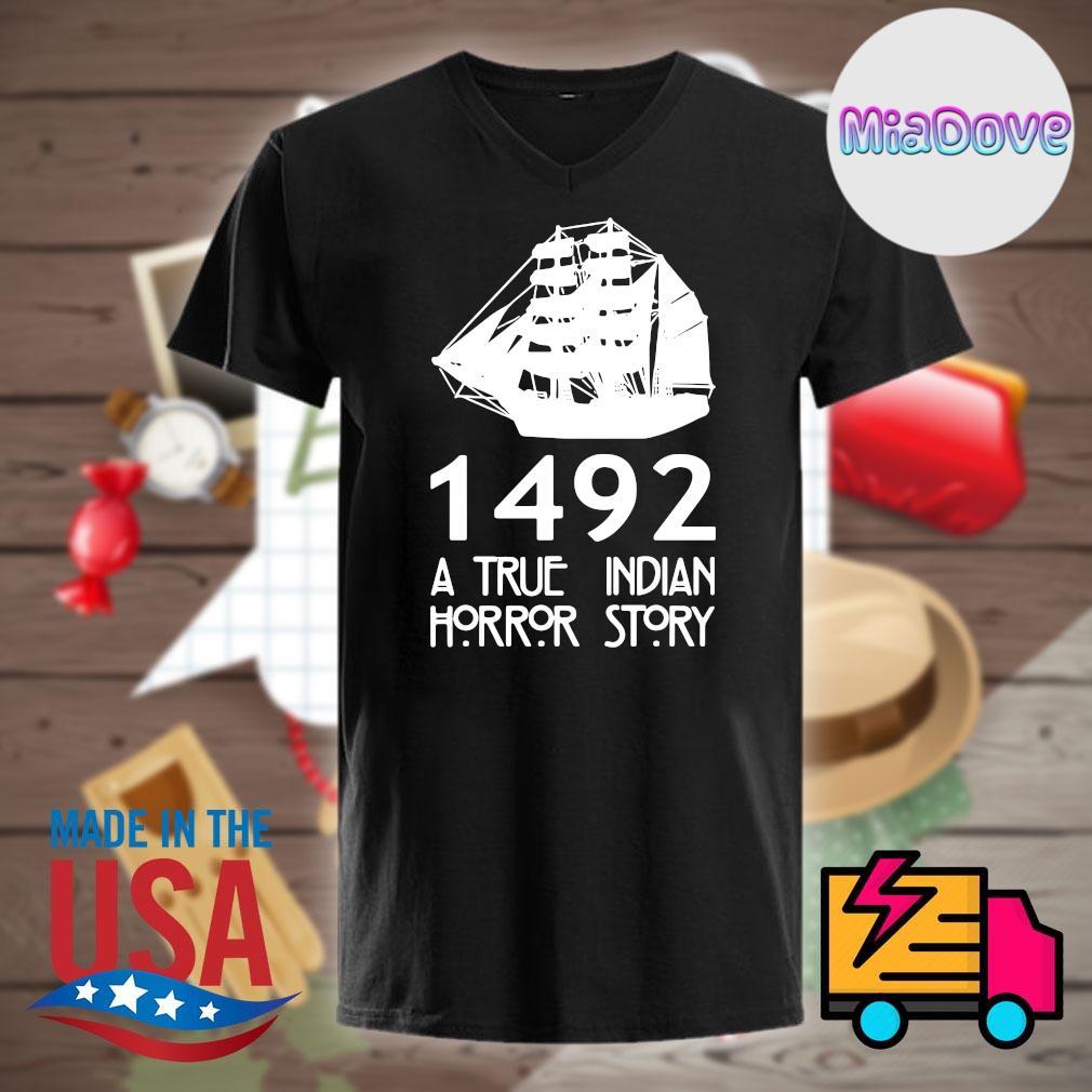 1492 a true Indian Horror story shirt