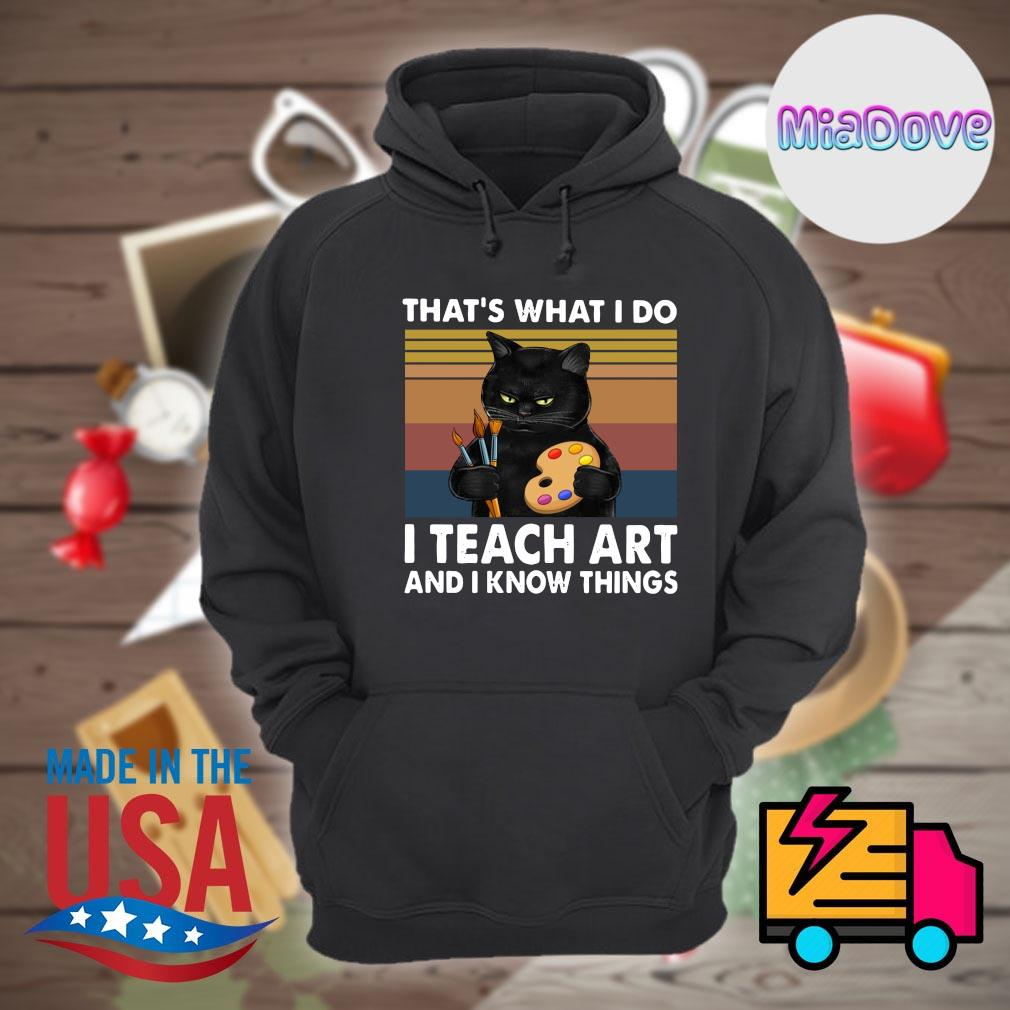 Black cat that's what I do I teach art and I know things Vintage s Hoodie