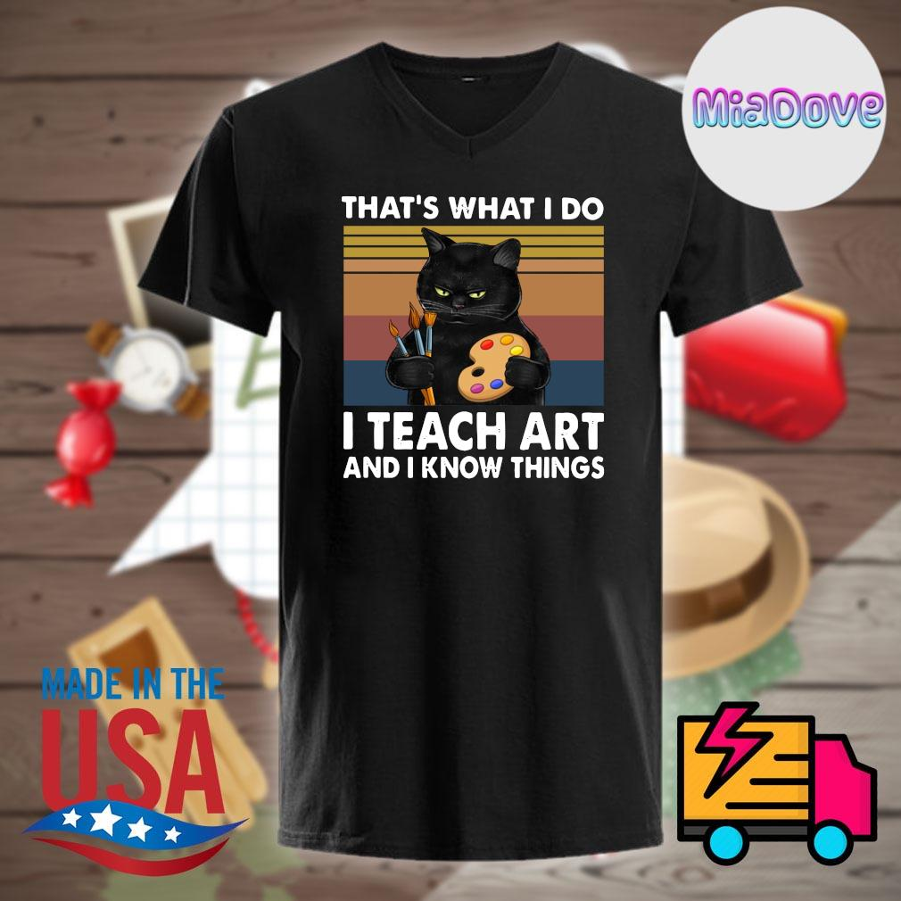 Black cat that's what I do I teach art and I know things Vintage shirt