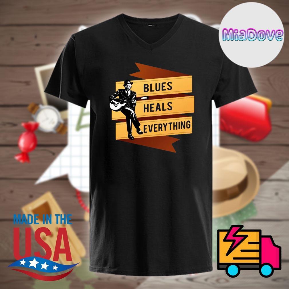 Blues Heals Everything shirt