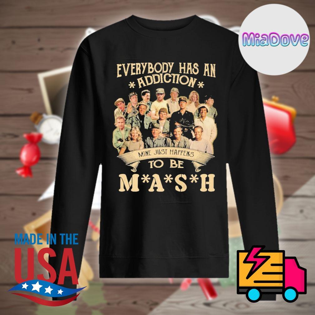 Everybody has an addiction mine just happens to be Mash s Sweater