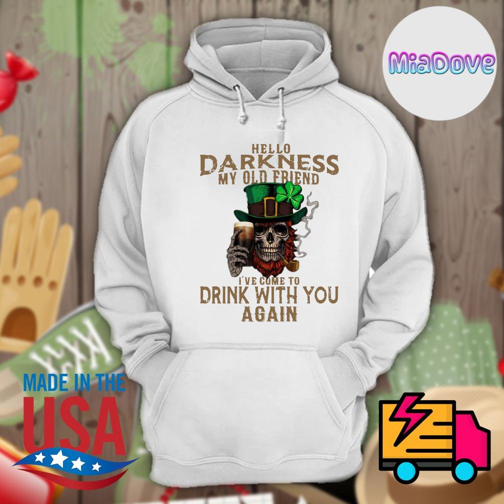 Skull Irish hello Darkness my old friend I've come to drink with you again s Hoodie