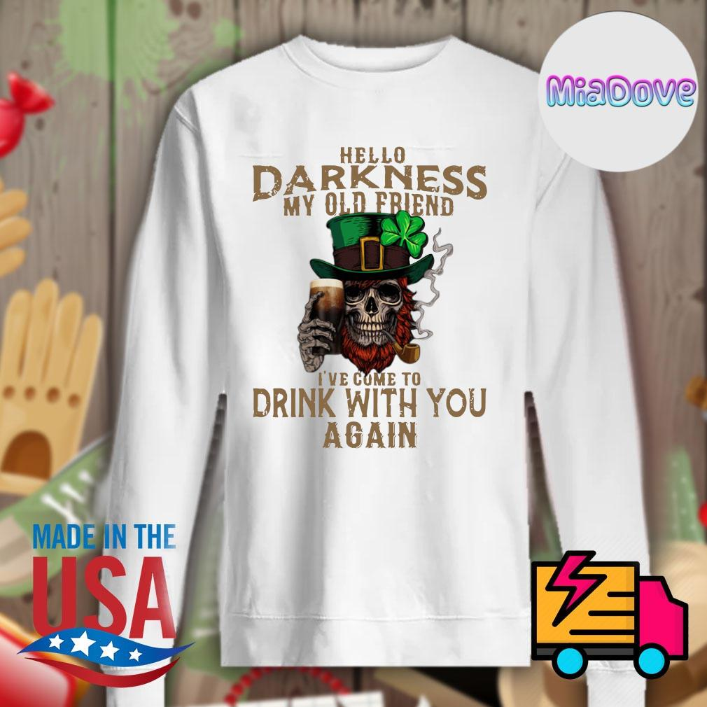 Skull Irish hello Darkness my old friend I've come to drink with you again s Sweater