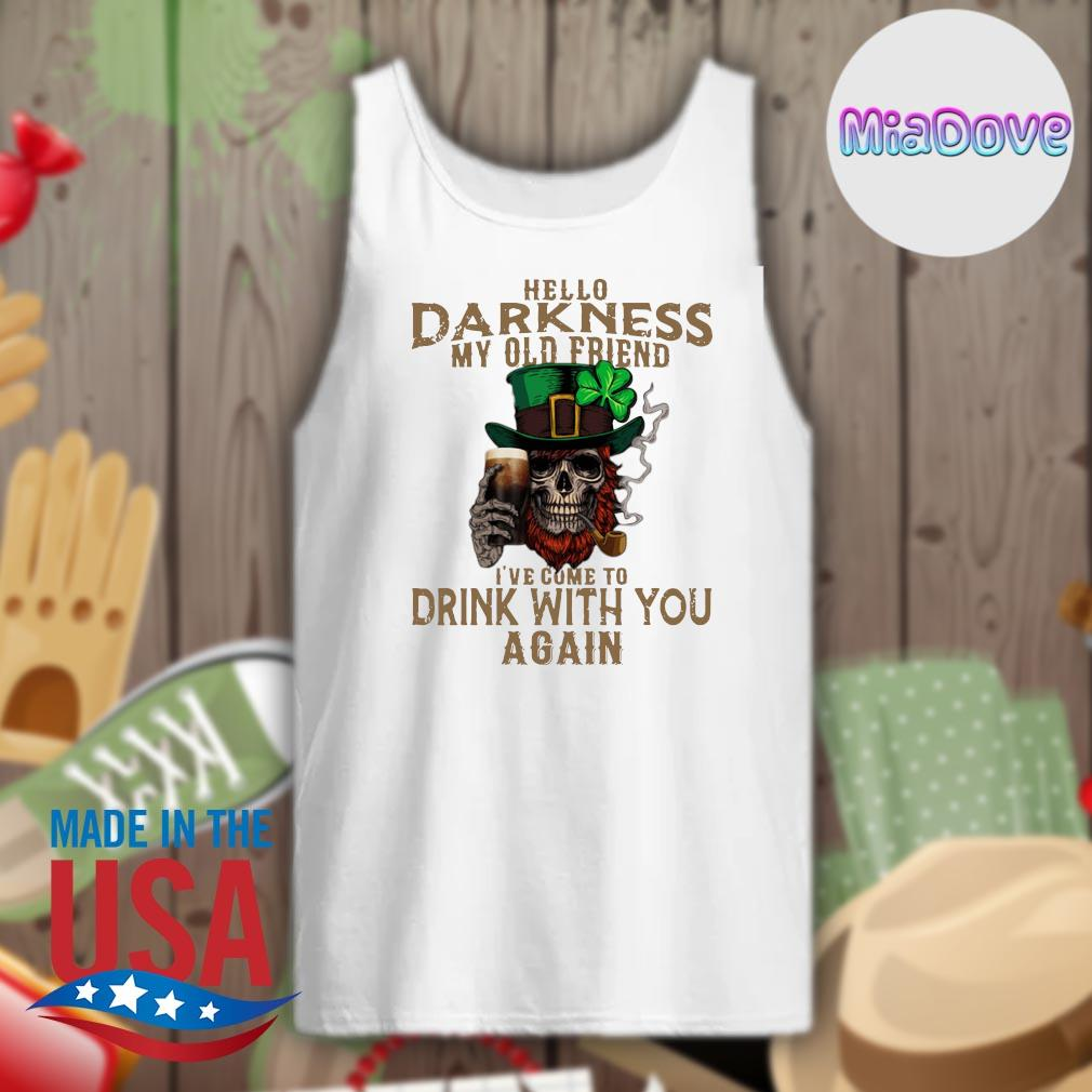 Skull Irish hello Darkness my old friend I've come to drink with you again s Tank-top